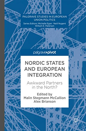 Nordic States and European Integration: Awkward Partners in the North? (Palgrave Studies in European Union Politics)