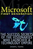 img - for Microsoft First Generation: The Success Secrets of the Visionaries Who Launched a Technology Empire by Cheryl D. Tsang (1999-10-04) book / textbook / text book