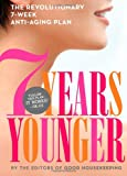 7 Years Younger: The Revolutionary 7-Week Anti-Aging Plan