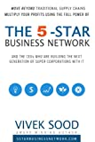 The 5-STAR Business Network: Move Beyond the Traditional Supply Chains