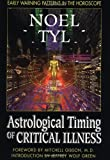 Astrological Timing of Critical Illness by Tyl, Noel(May 8, 1998) Paperback