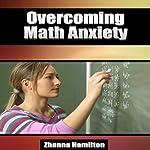 Overcoming Math Anxiety | Zhanna Hamilton