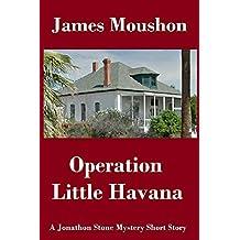 Operation Little Havana: a Jonathon Stone Mystery Short Story