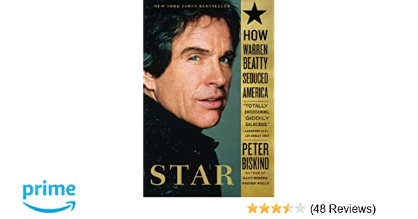 Star how warren beatty seduced america peter biskind star how warren beatty seduced america peter biskind 9780743246590 amazon books fandeluxe Choice Image