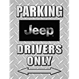 JEEP DRIVERS PARKING ONLY - NEW FUNNY 9X12 HIGH QUALITY ALUMINUM SIGN - THIS NOVELTY SIGN CAN BE USED OUT DOORS OR INDOORS. OUR NOVELTY SIGNS MAKE EXCELLENT GIFTS!