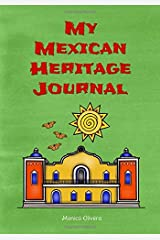 My Mexican Heritage Journal: (Heritage Journals Series) Paperback