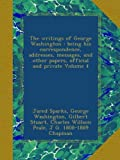 img - for The writings of George Washington : being his correspondence, addresses, messages, and other papers, official and private Volume 4 book / textbook / text book