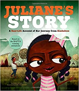 Juliane's Story: A Real-life Account Of Her Journey From Zimbabwe por Andy Glynne epub