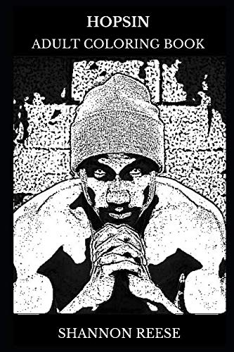Hopsin Adult Coloring Book: Rap Icon and Legendary Hip Hop Artist, Acclaimed Video Producer and Horrorcore Star Inspired Adult Coloring Book (Hopsin Books)