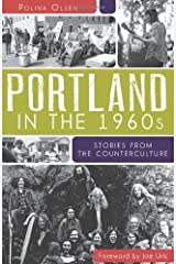 Portland in the 1960s: Stories from the Counterculture Paperback