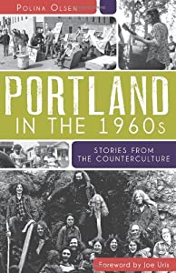 Portland in the 1960s: Stories from the Counterculture