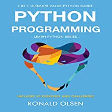 Python Programming: 2-in-1 Ultimate Value Python Guide: Learn Python Series Audiobook by Ronald Olsen Narrated by John Fehskens