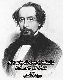 Historia de Dos Ciudades, Libros I, II & III (Spanish Edition) by