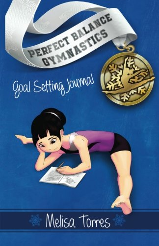 Download Goal Setting Journal: set goals and track meet scores (Perfect Balance Gymnastics Series) ebook