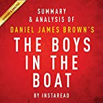 Summary & Analysis of Daniel James Brown's The Boys in the Boat: Nine Americans and Their Epic Quest for Gold at the 1936 Berlin Olympics | Instaread