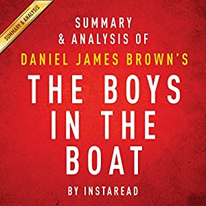Summary & Analysis of Daniel James Brown's The Boys in the Boat Audiobook