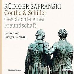 Goethe & Schiller. Geschichte einer Freundschaft
