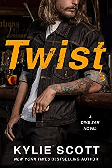 Twist: A Dive Bar Novel (Dive Bar Series Book 2) by [Scott, Kylie]