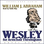Wesley for Armchair Theologians | William J. Abraham