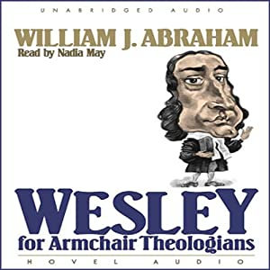 Wesley for Armchair Theologians Audiobook