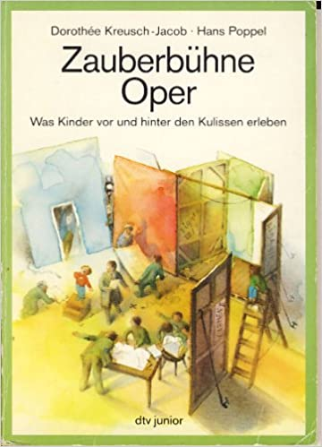 Zauberbühne Oper Ab 9 J Was Kinder Vor Und Hinter Den