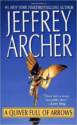A Quiver Full Of Arrows Jeffrey Archer 9780312937690 Amazon