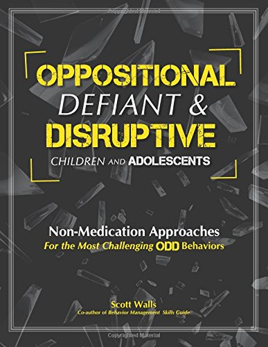 Treating the Disruptive Adolescent: Finding the Real Self Behind Oppositional Defiant Disorders