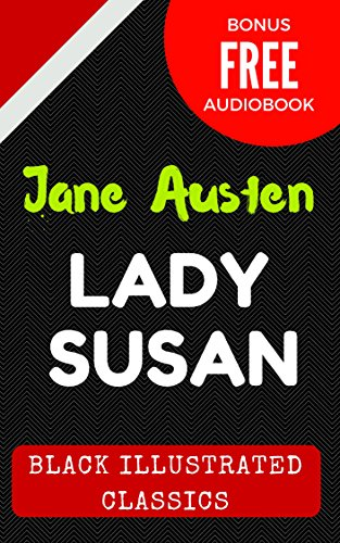 Lady Susan: By Jane Austen - Illustrated (Bonus Free Audiobook) (English Edition)