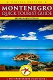 MONTENEGRO QUICK TOURIST GUIDE (Visit Montenegro Book 6)