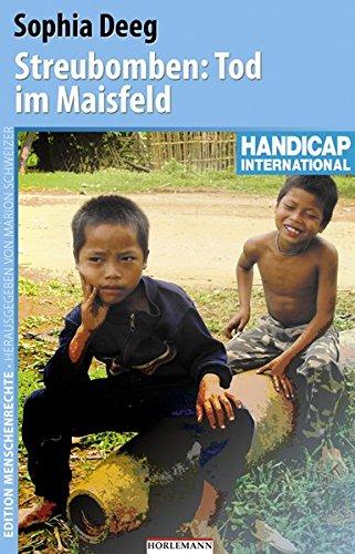Streubomben: Tod im Maisfeld (Edition Menschenrechte)