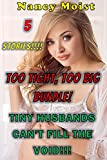 TOO TIGHT, TOO BIG BUNDLE: XXX WHITE WOMEN CHEATING ON SMALL HUSBANDS - UNPROTECTED-INTERRACIAL-GANGED!!! Livre Pdf/ePub eBook