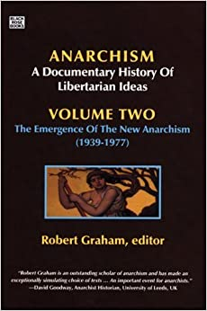 Anarchism Volume Two: The Anarchist Current (1939-2006) (Anarchism: a Documentary History of Libertarian Ideas) (2007-10-15)