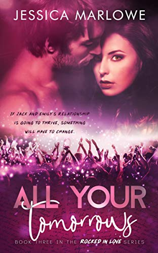 All Your Tomorrows: A Rockstar Romance (Rocked in Love Book 3)