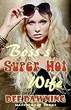 Boss's Super Hot Wife [Erotica, Explicit Sex]