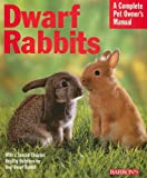 img - for Dwarf Rabbits (Complete Pet Owner's Manual) book / textbook / text book