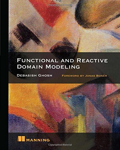 Functional and Reactive Domain Modeling by Manning Publications