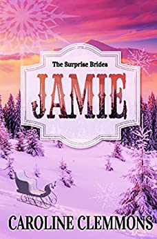 The Surprise Brides: Jamie by [Clemmons, Caroline]