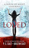 Loved (House of Night Other World Series, Book 1)