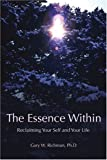 The Essence Within, Gary Richman, 0595389538