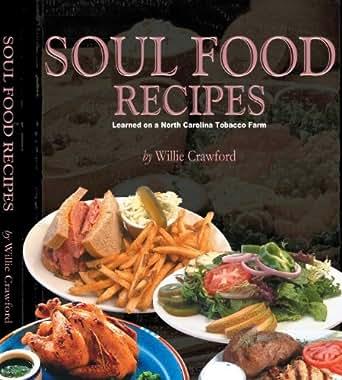 Soul Food Recipes Learned On A North Carolina Tobacco