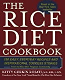 The Rice Diet Cookbook: 150 Easy, Everyday Recipes