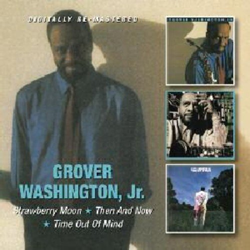 Strawberry Moon Then Now Time Out Of Mind By Grover Jr Washington 2012 02 14