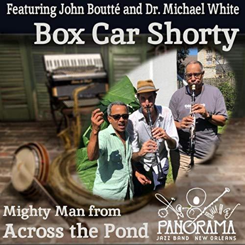 Box Car Shorty (feat. John Boutté & Dr. Michael White)