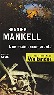 Une main encombrante, Mankell, Henning