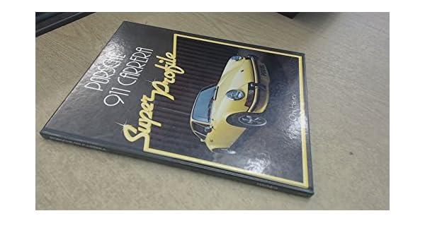 Porsche 911 Carrera (Super Profile S.): Amazon.es: Chris Harvey: Libros en idiomas extranjeros