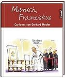 Mensch, Franziskus: Cartoons von Gerhard Mester