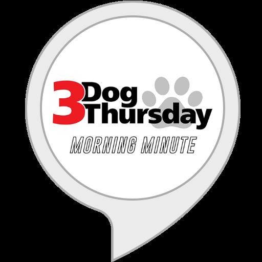 - 3 Dog Thursday Morning Minute