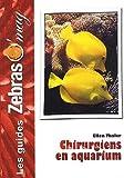 Les Poissons Chirurgiens en aquarium: Soins et reproduction