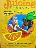 Juicing Therapy (Dr. Jensen's Health handbook)