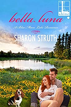 Bella Luna (A Blue Moon Lake Romance Book 3) by [Struth, Sharon]